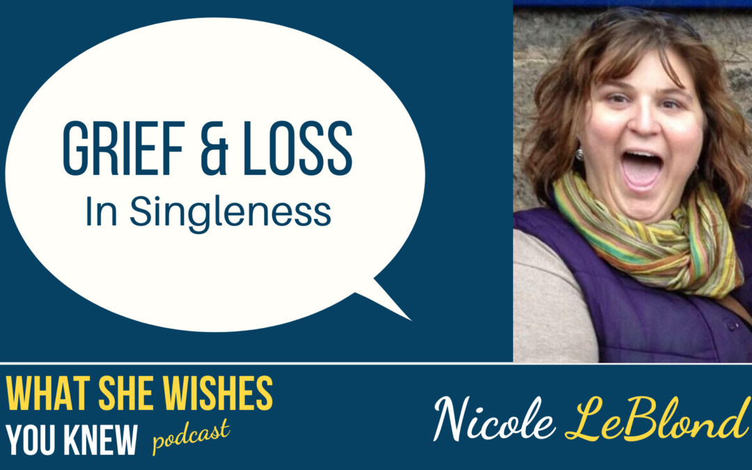 She's Single, How Do I Love Her Well? – Nicole LeBlond #10