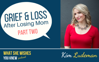Her Mom Died, What Do I Say? Part 2 -Kim Ludeman #9