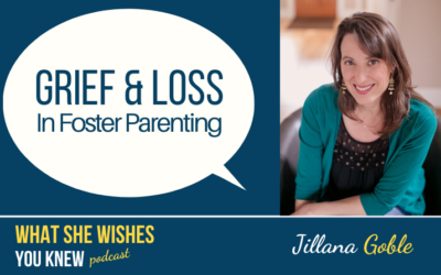 She's a Foster Parent, How Do I Support Her? -Jillana Goble #13