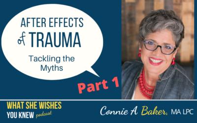 She's Been Through Trauma, How Do I Help? – Part 1 Connie Baker #17